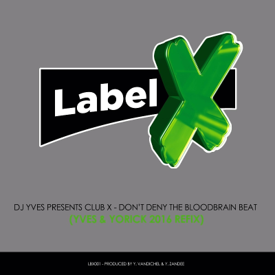 Read more: Dj Yves presents Club X - Don't Deny The Bloodbrain Beat (Yves & Yorick 2016 refix)
